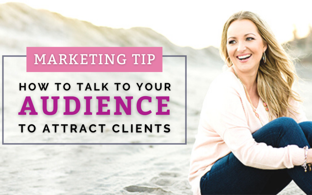 How to Talk to Your Ideal Clients on Social Media