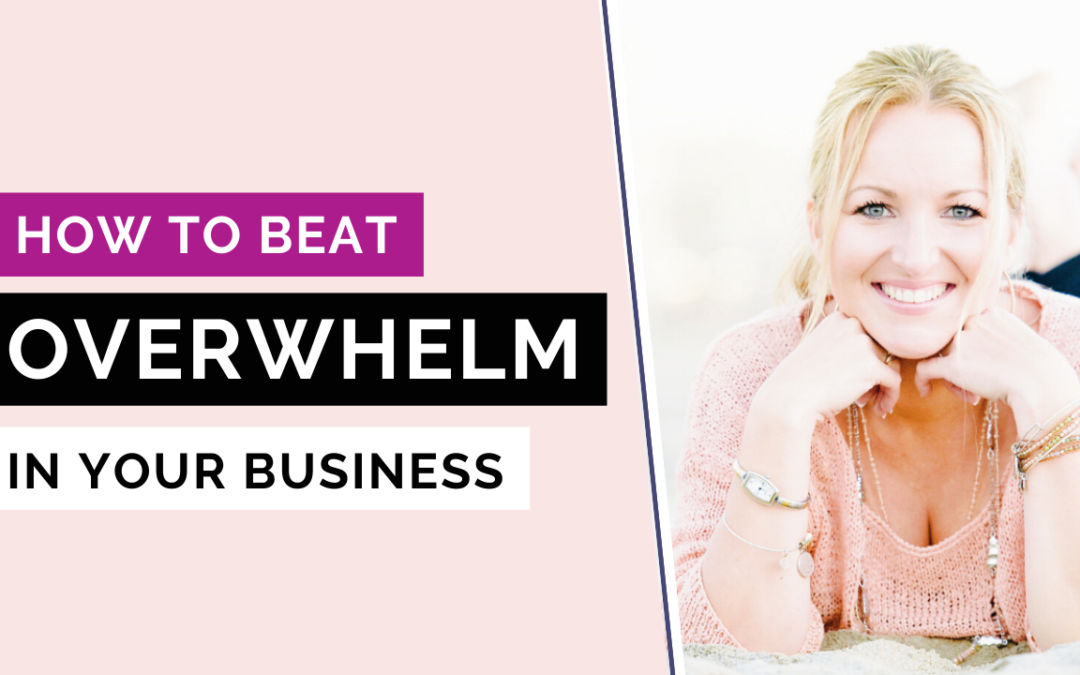 How to Get out of Overwhelm and into Action Mode