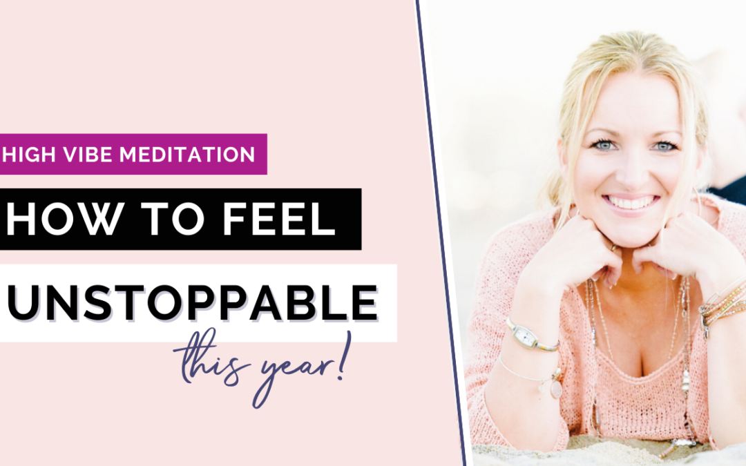 This is the year you become unstoppable | High Vibe PepTalk